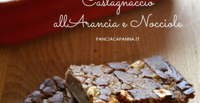 Castagnaccio all'arancia e nocciole