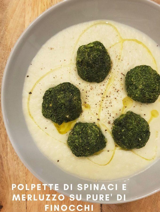 Polpette di spinaci e merluzzo su purè di finocchi